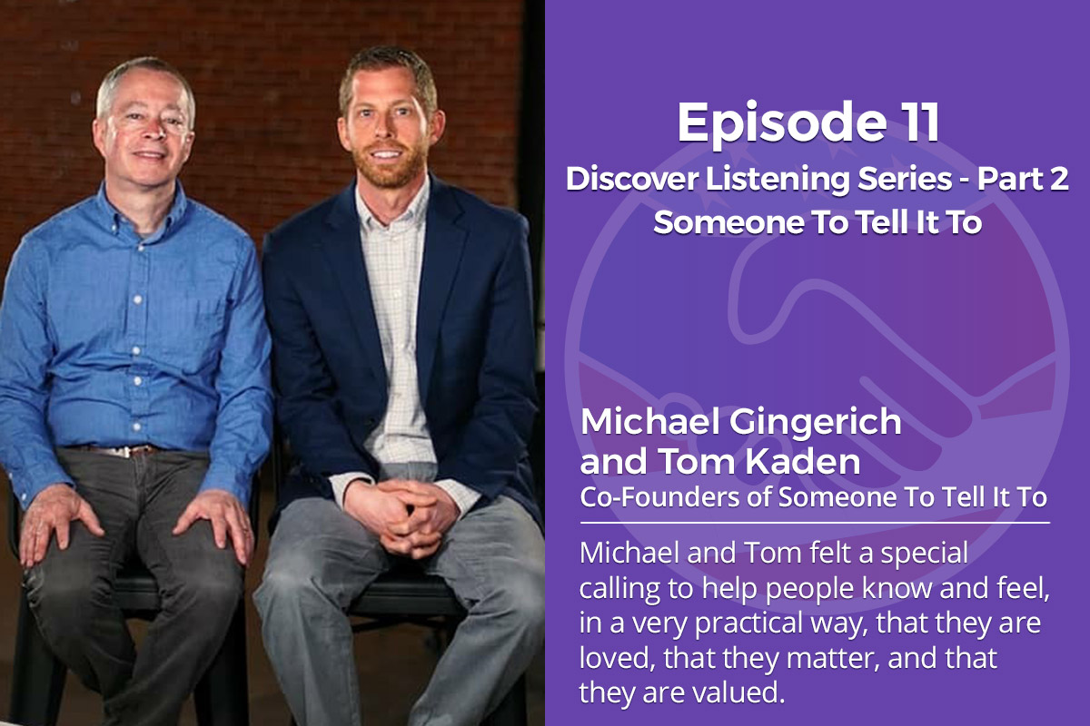 011: Someone To Tell It To  – Michael Gingerich And Tom Kaden